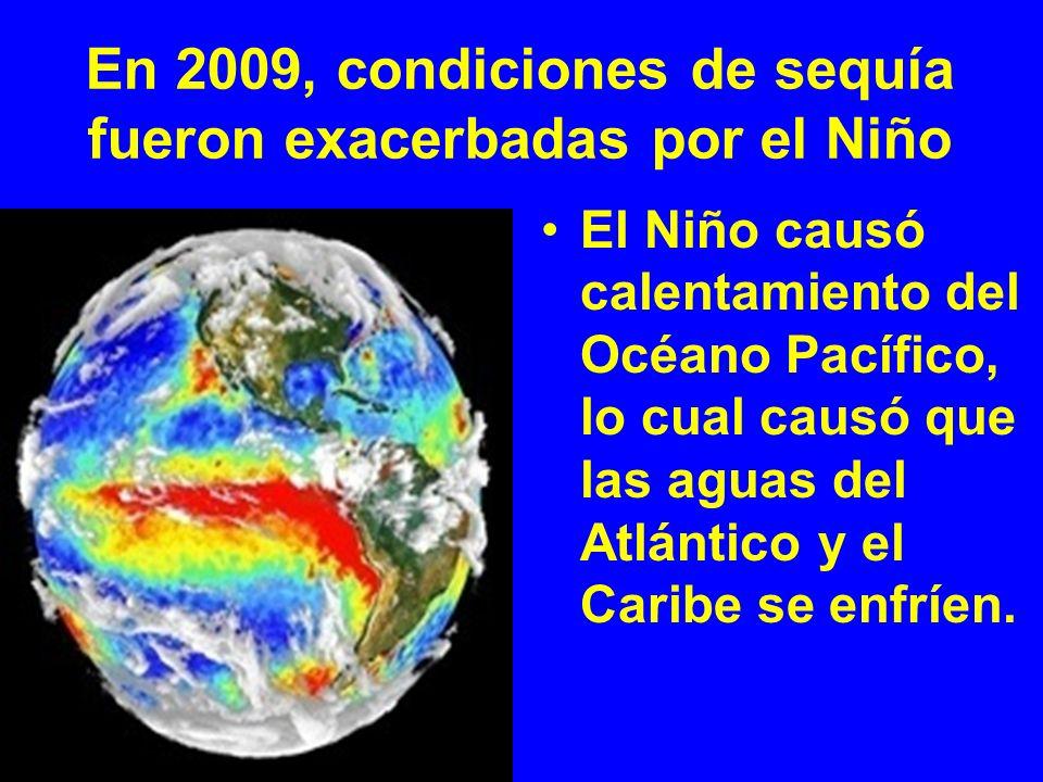 En 2009, condiciones de sequía fueron exacerbadas por el Niño