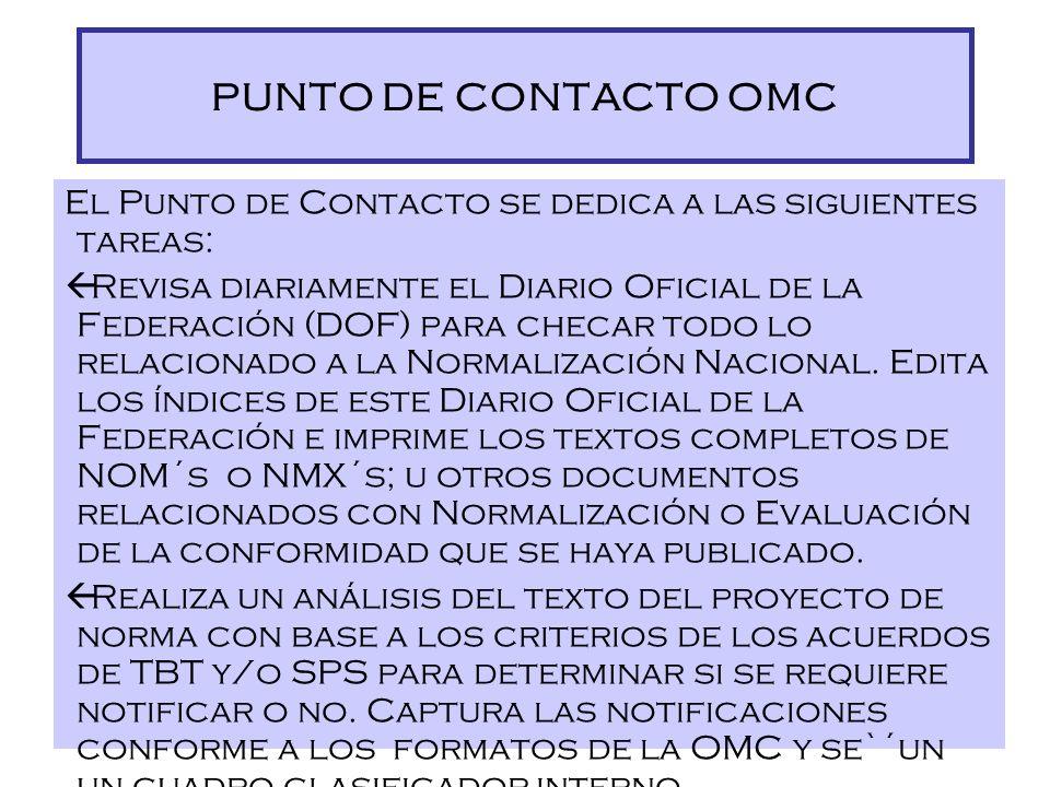 PUNTO DE CONTACTO OMC El Punto de Contacto se dedica a las siguientes tareas: