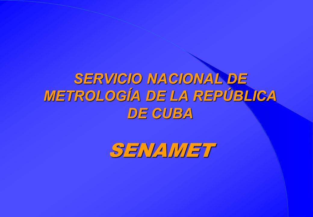 SERVICIO NACIONAL DE METROLOGÍA DE LA REPÚBLICA DE CUBA SENAMET