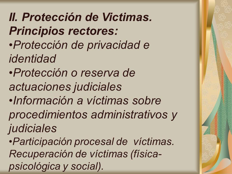II. Protección de Victimas. Principios rectores: