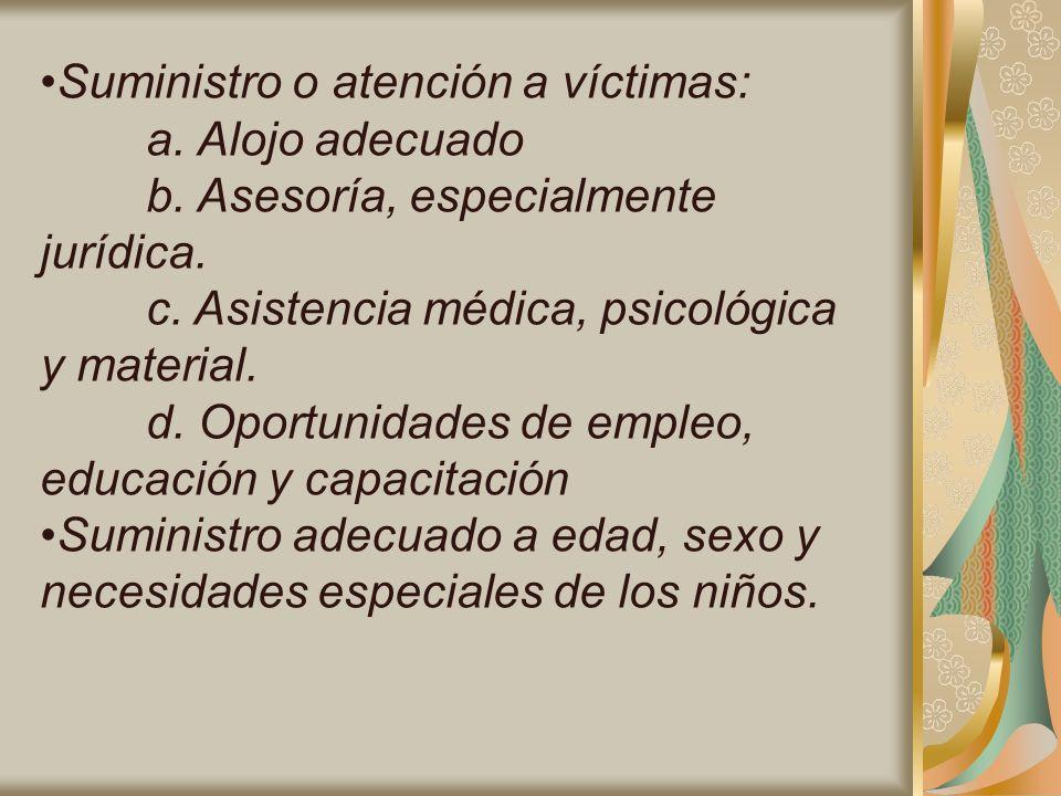 Suministro o atención a víctimas: