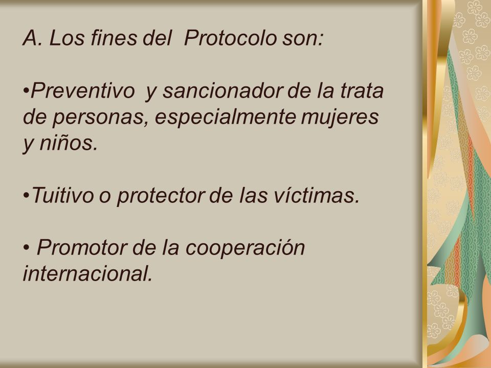 A. Los fines del Protocolo son: