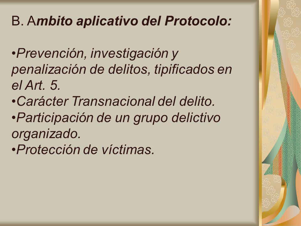 B. Ambito aplicativo del Protocolo:
