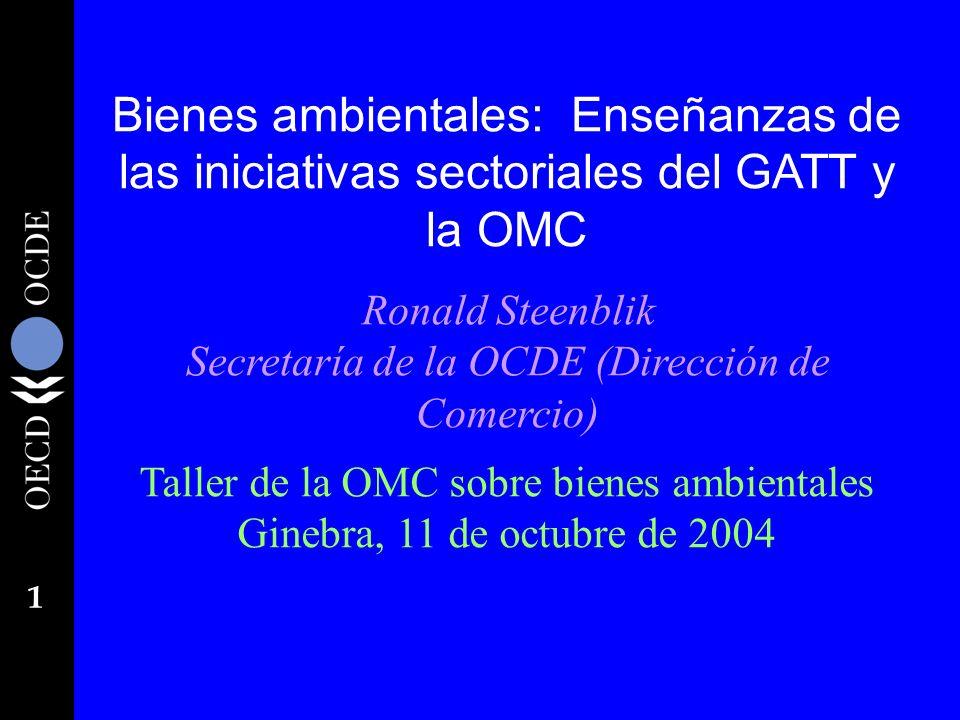 Ronald Steenblik Secretaría de la OCDE (Dirección de Comercio)
