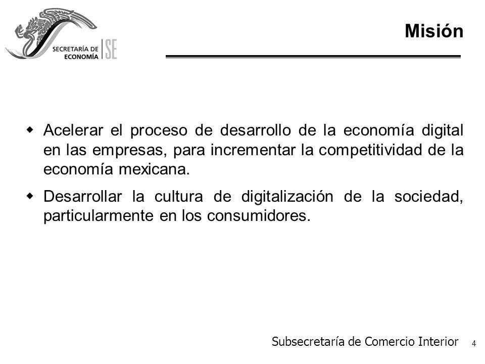 Misión Acelerar el proceso de desarrollo de la economía digital en las empresas, para incrementar la competitividad de la economía mexicana.