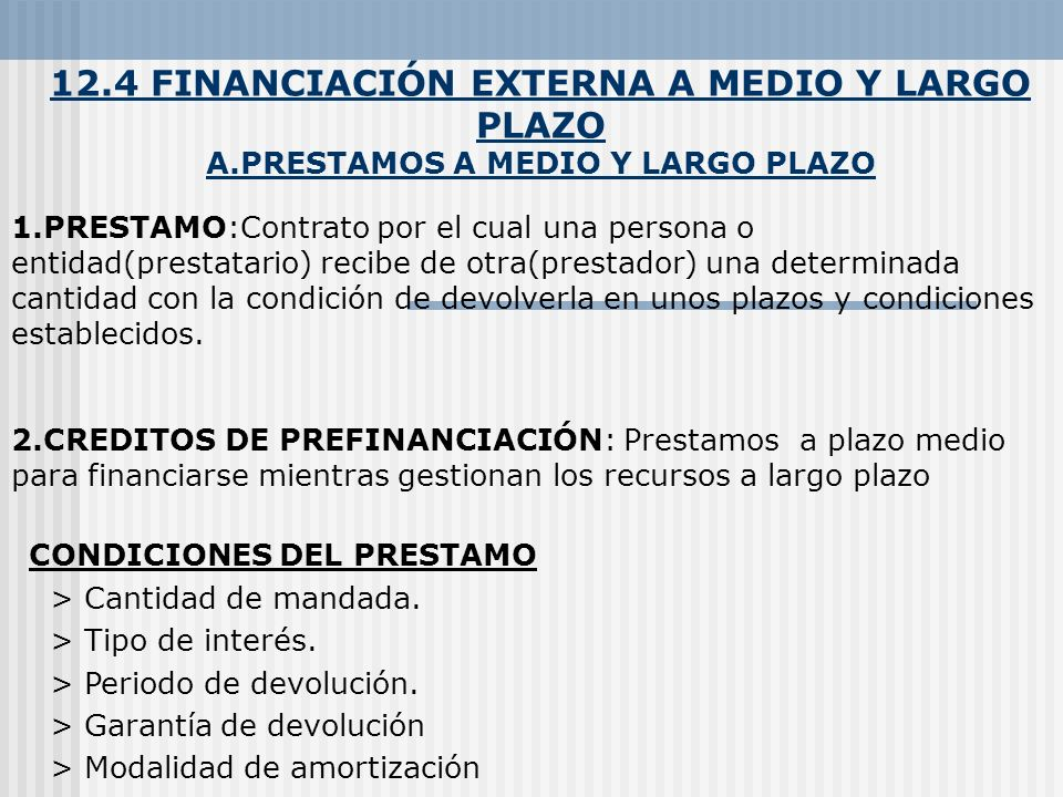 12. 4 FINANCIACIÓN EXTERNA A MEDIO Y LARGO PLAZO A