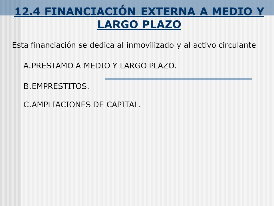 12.4 FINANCIACIÓN EXTERNA A MEDIO Y LARGO PLAZO