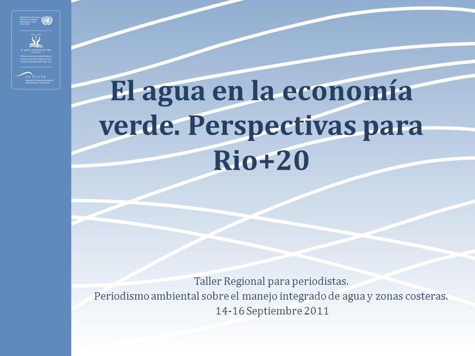 El agua en la economía verde. Perspectivas para Rio+20