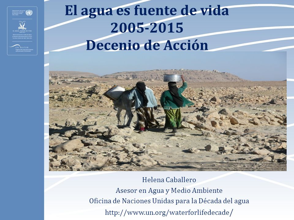 El agua es fuente de vida 2005-2015 Decenio de Acción