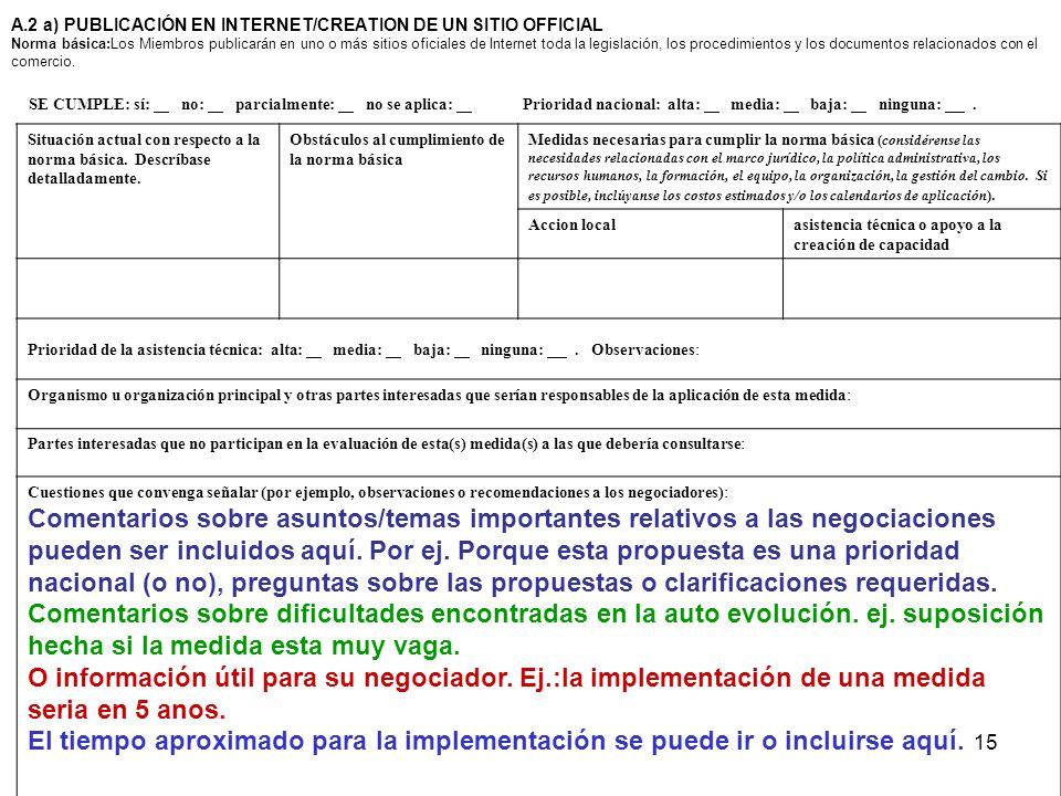 A.2 a) PUBLICACIÓN EN INTERNET/CREATION DE UN SITIO OFFICIAL Norma básica:Los Miembros publicarán en uno o más sitios oficiales de Internet toda la legislación, los procedimientos y los documentos relacionados con el comercio.