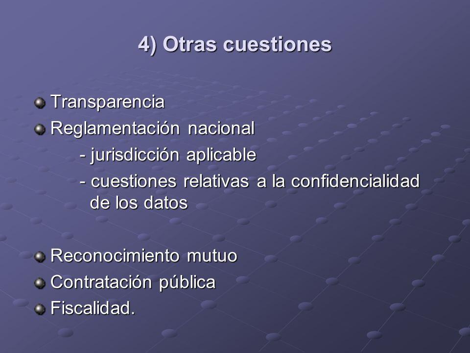 4) Otras cuestiones Transparencia Reglamentación nacional