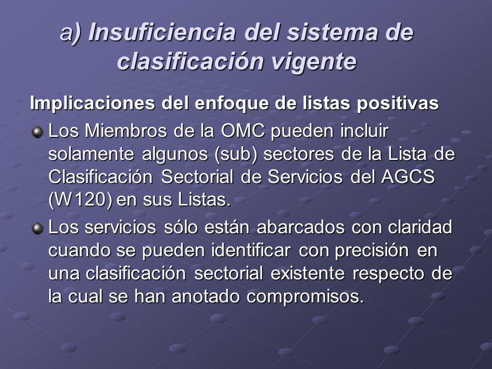 a) Insuficiencia del sistema de clasificación vigente