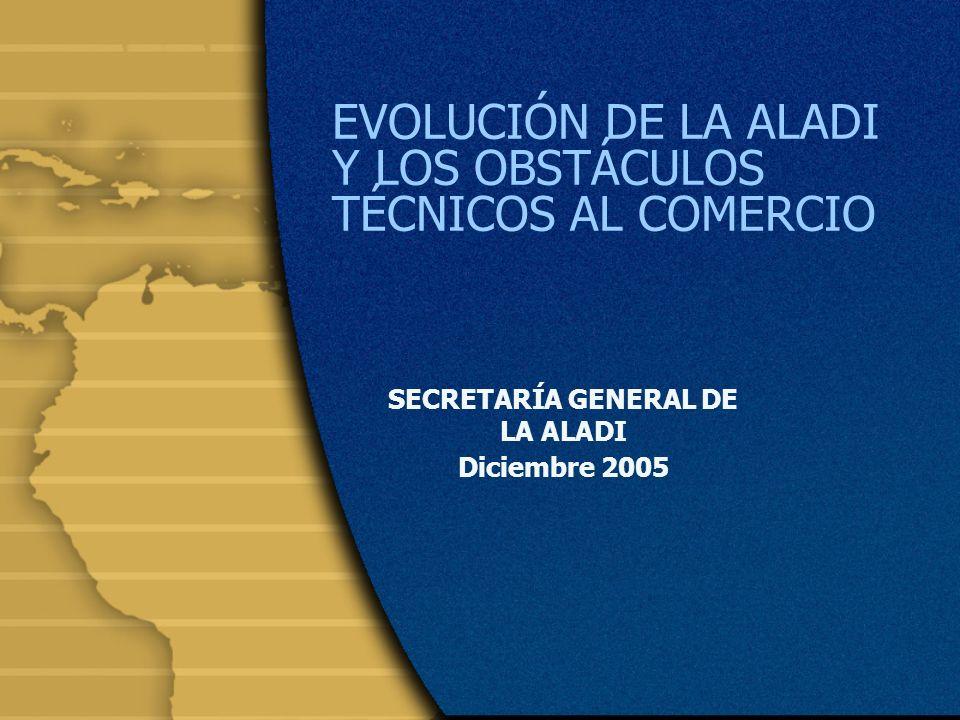 EVOLUCIÓN DE LA ALADI Y LOS OBSTÁCULOS TÉCNICOS AL COMERCIO