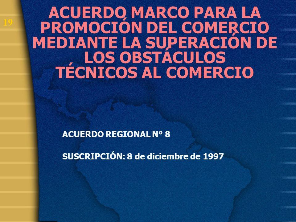 ACUERDO MARCO PARA LA PROMOCIÓN DEL COMERCIO MEDIANTE LA SUPERACIÓN DE LOS OBSTÁCULOS TÉCNICOS AL COMERCIO