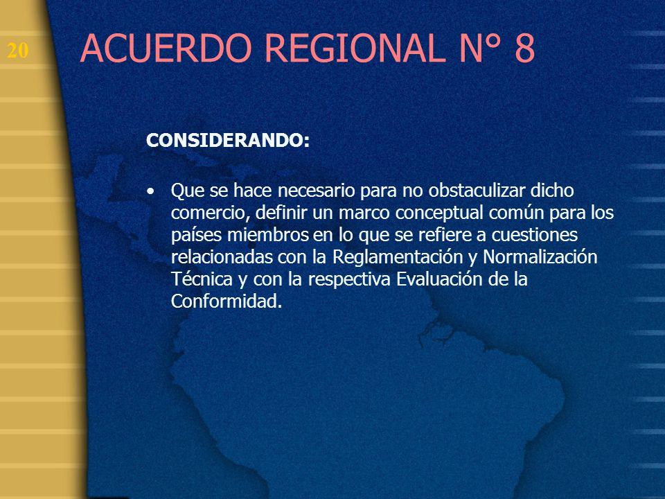 ACUERDO REGIONAL N° 8 CONSIDERANDO: