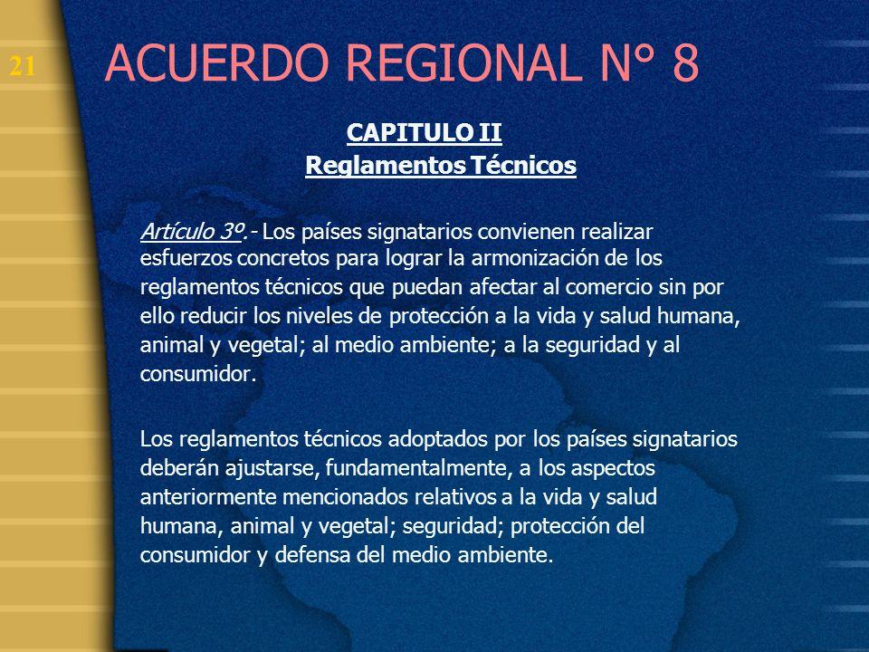 ACUERDO REGIONAL N° 8 CAPITULO II Reglamentos Técnicos