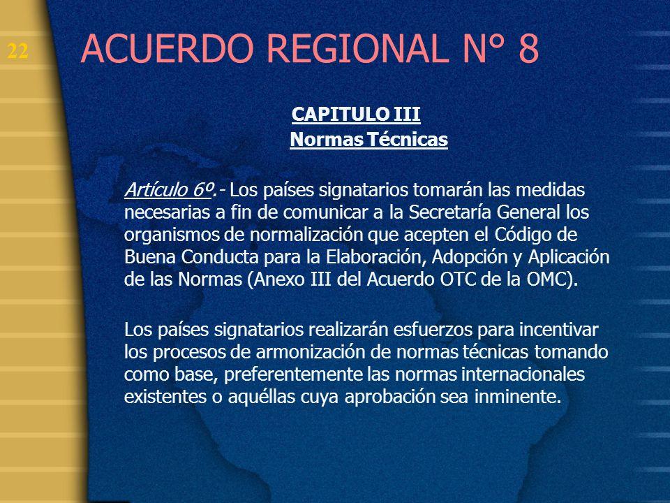 ACUERDO REGIONAL N° 8 CAPITULO III Normas Técnicas