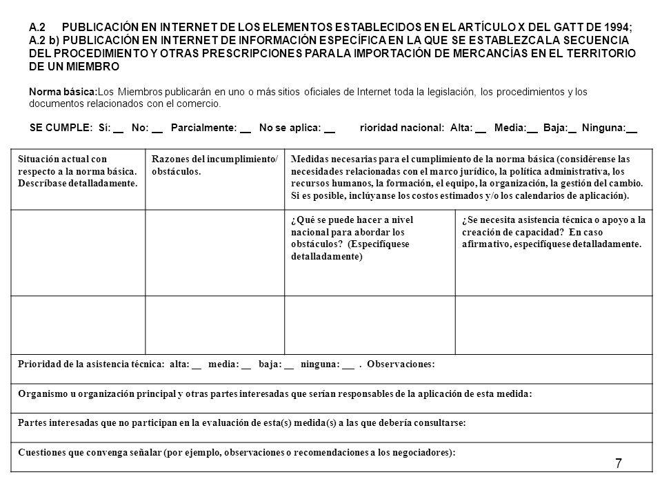 A.2 PUBLICACIÓN EN INTERNET DE LOS ELEMENTOS ESTABLECIDOS EN EL ARTÍCULO X DEL GATT DE 1994; A.2 b) PUBLICACIÓN EN INTERNET DE INFORMACIÓN ESPECÍFICA EN LA QUE SE ESTABLEZCA LA SECUENCIA DEL PROCEDIMIENTO Y OTRAS PRESCRIPCIONES PARA LA IMPORTACIÓN DE MERCANCÍAS EN EL TERRITORIO DE UN MIEMBRO