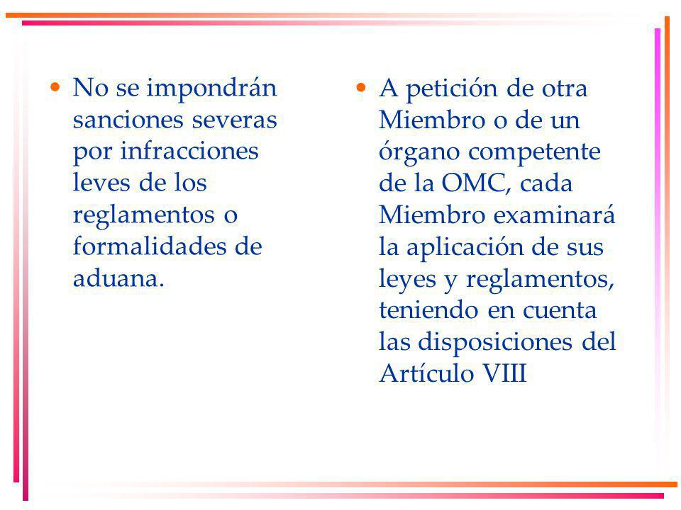No se impondrán sanciones severas por infracciones leves de los reglamentos o formalidades de aduana.