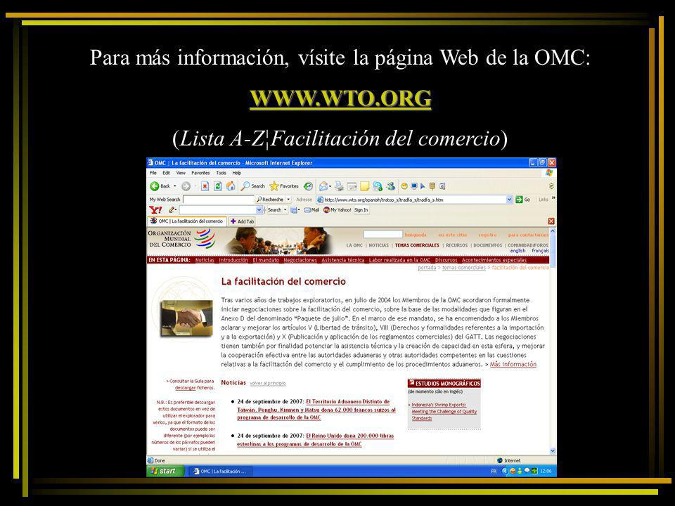 Para más información, vísite la página Web de la OMC: WWW.WTO.ORG