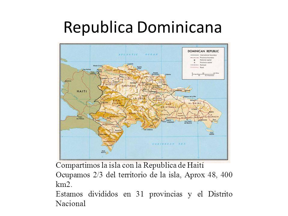 Republica Dominicana Compartimos la isla con la Republica de Haití