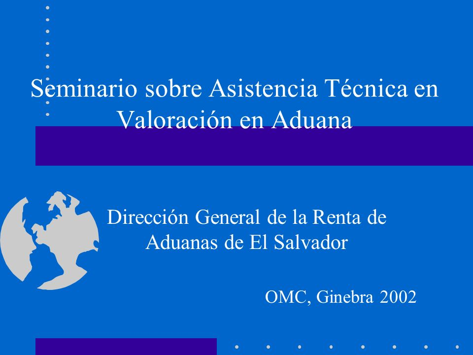 Seminario sobre Asistencia Técnica en Valoración en Aduana