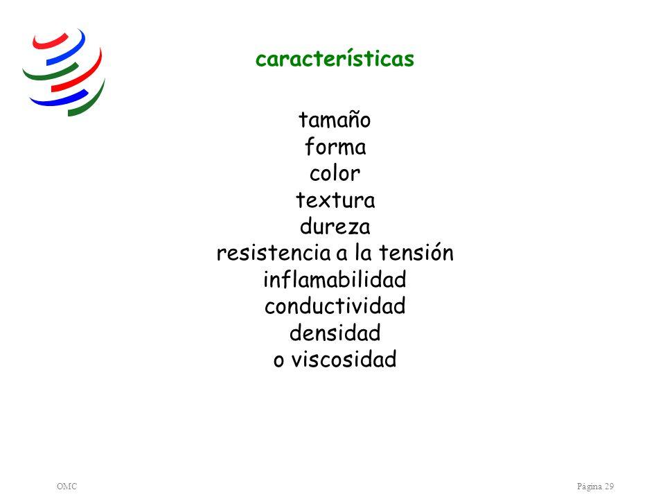 características tamaño forma color textura dureza resistencia a la tensión inflamabilidad conductividad densidad o viscosidad.