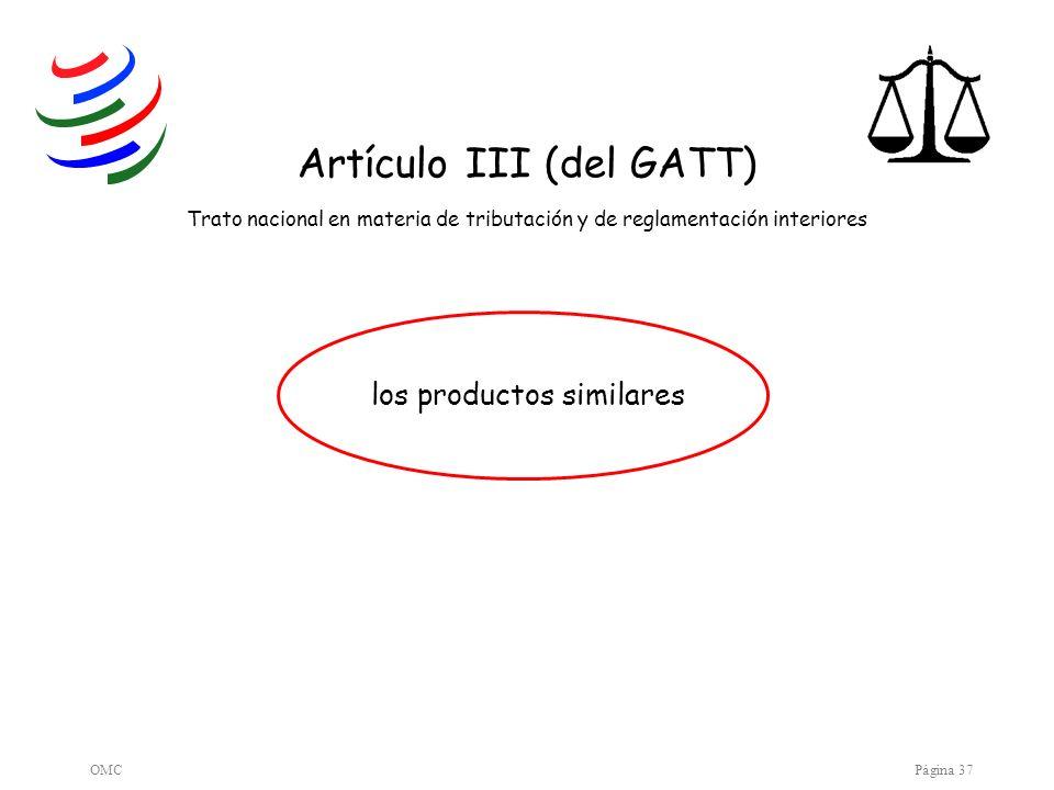 Artículo III (del GATT) Trato nacional en materia de tributación y de reglamentación interiores