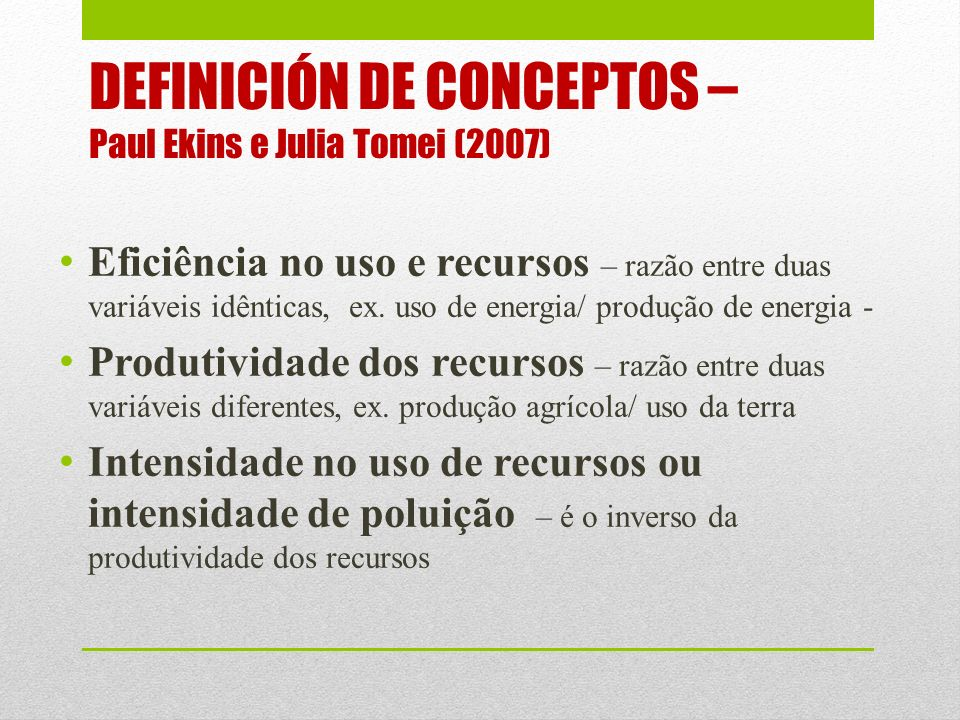 DEFINICIÓN DE CONCEPTOS – Paul Ekins e Julia Tomei (2007)
