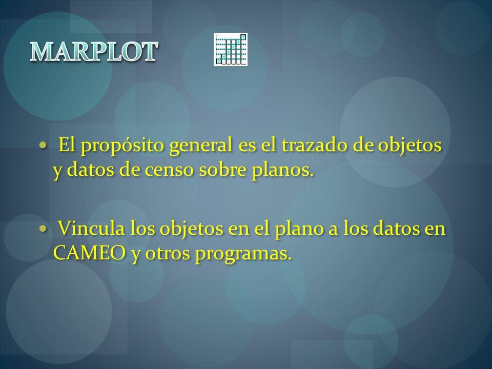 MARPLOTEl propósito general es el trazado de objetos y datos de censo sobre planos.