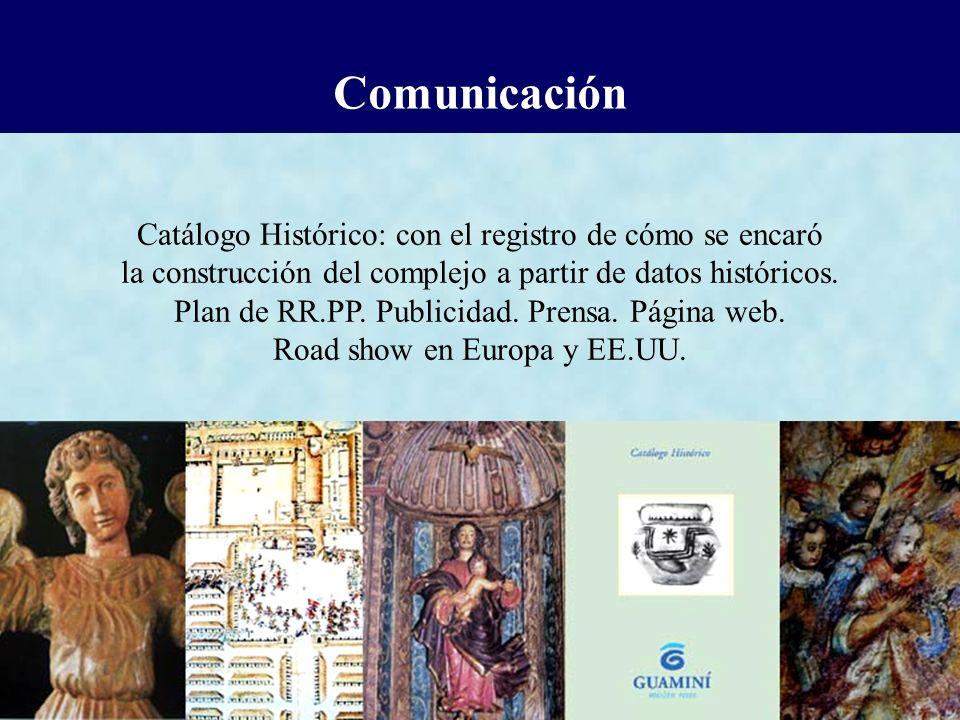 Comunicación Catálogo Histórico: con el registro de cómo se encaró