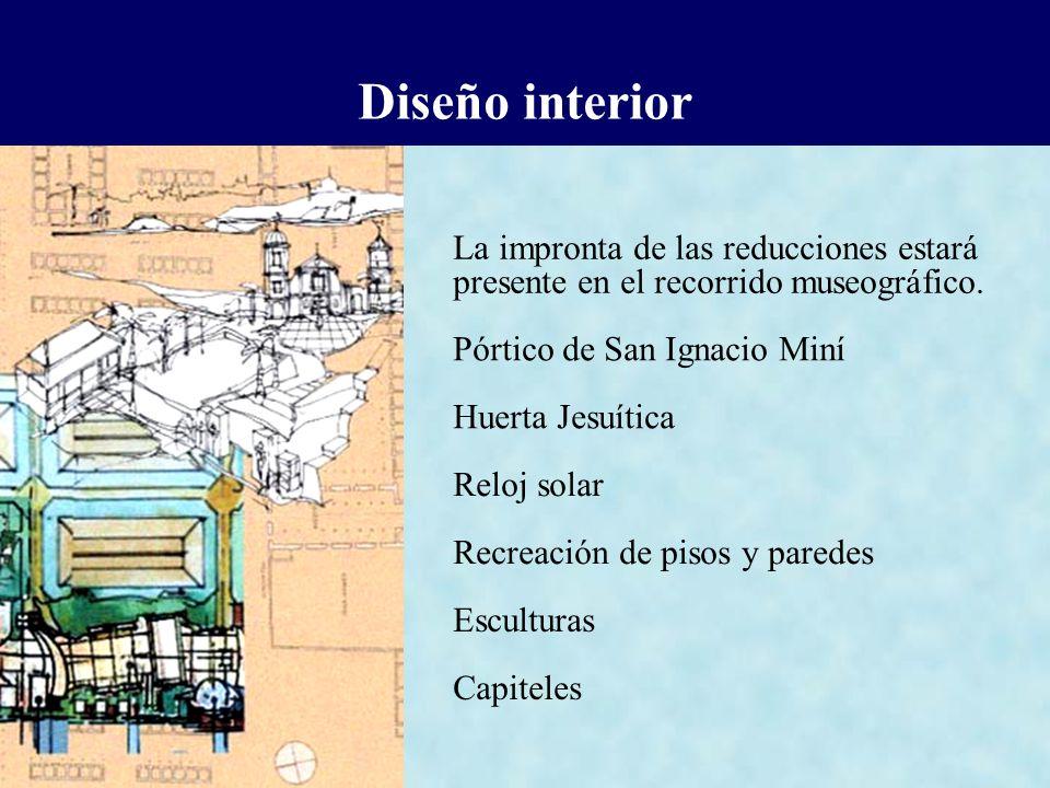 Diseño interior La impronta de las reducciones estará presente en el recorrido museográfico. Pórtico de San Ignacio Miní.