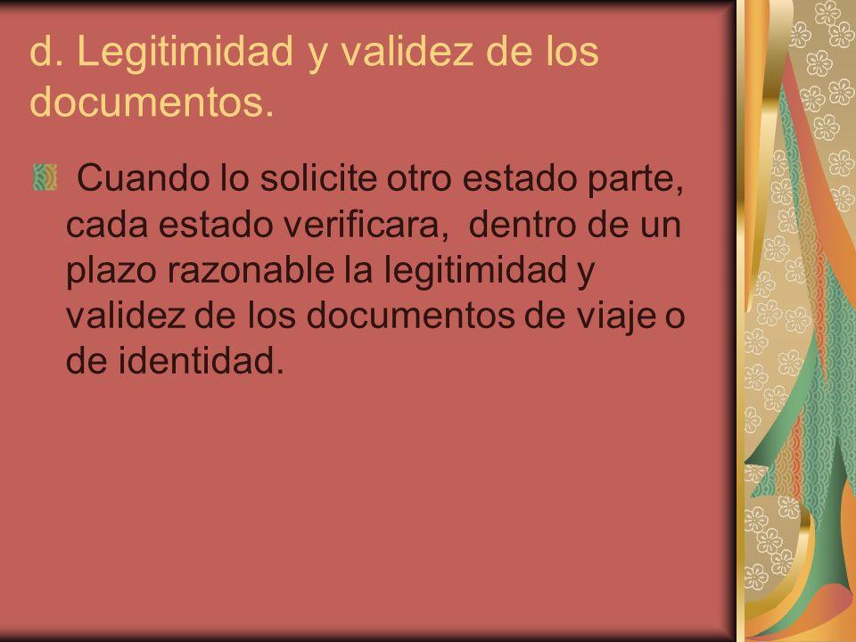 d. Legitimidad y validez de los documentos.