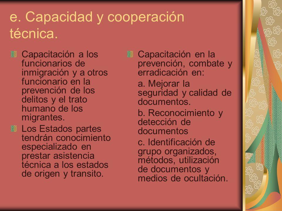 e. Capacidad y cooperación técnica.