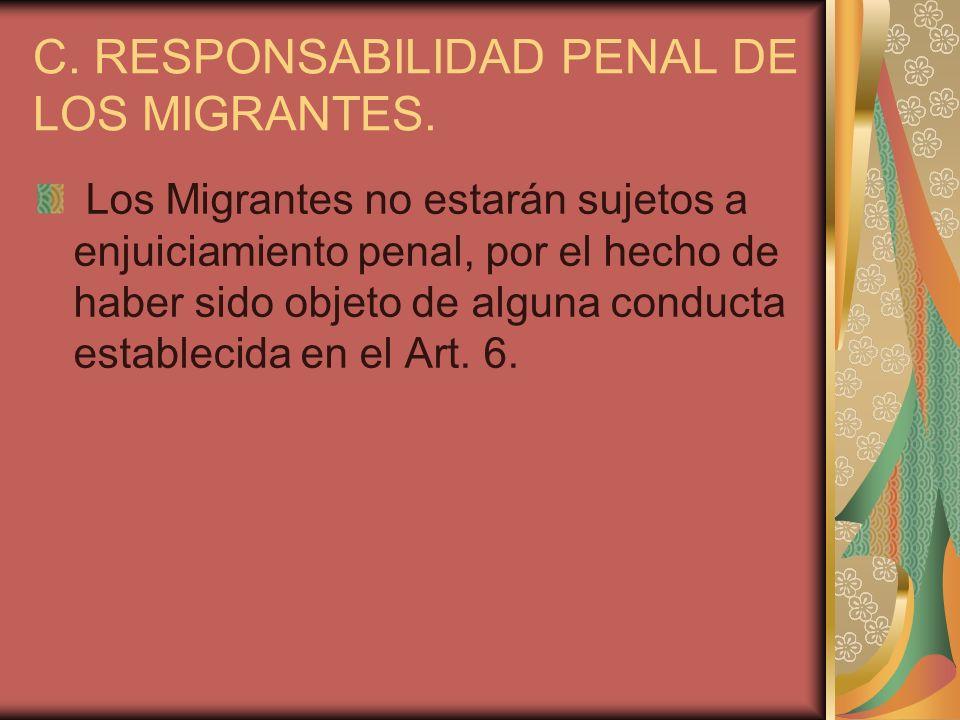 C. RESPONSABILIDAD PENAL DE LOS MIGRANTES.