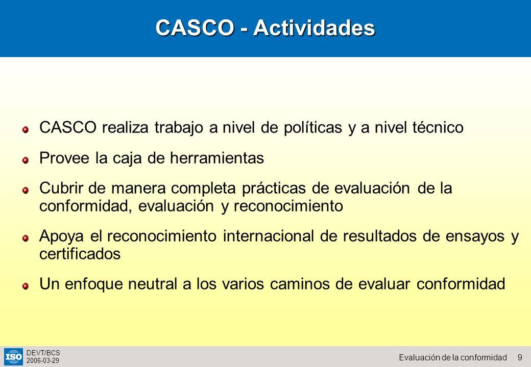 CASCO - Actividades Chapter 4. CASCO realiza trabajo a nivel de políticas y a nivel técnico. Provee la caja de herramientas.