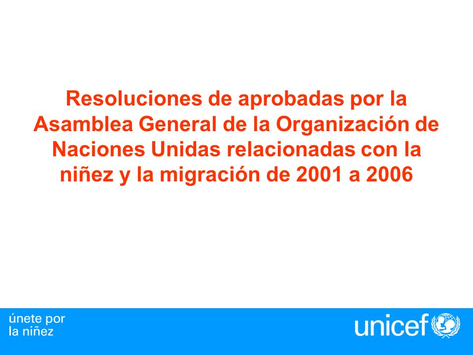 Resoluciones de aprobadas por la Asamblea General de la Organización de Naciones Unidas relacionadas con la niñez y la migración de 2001 a 2006