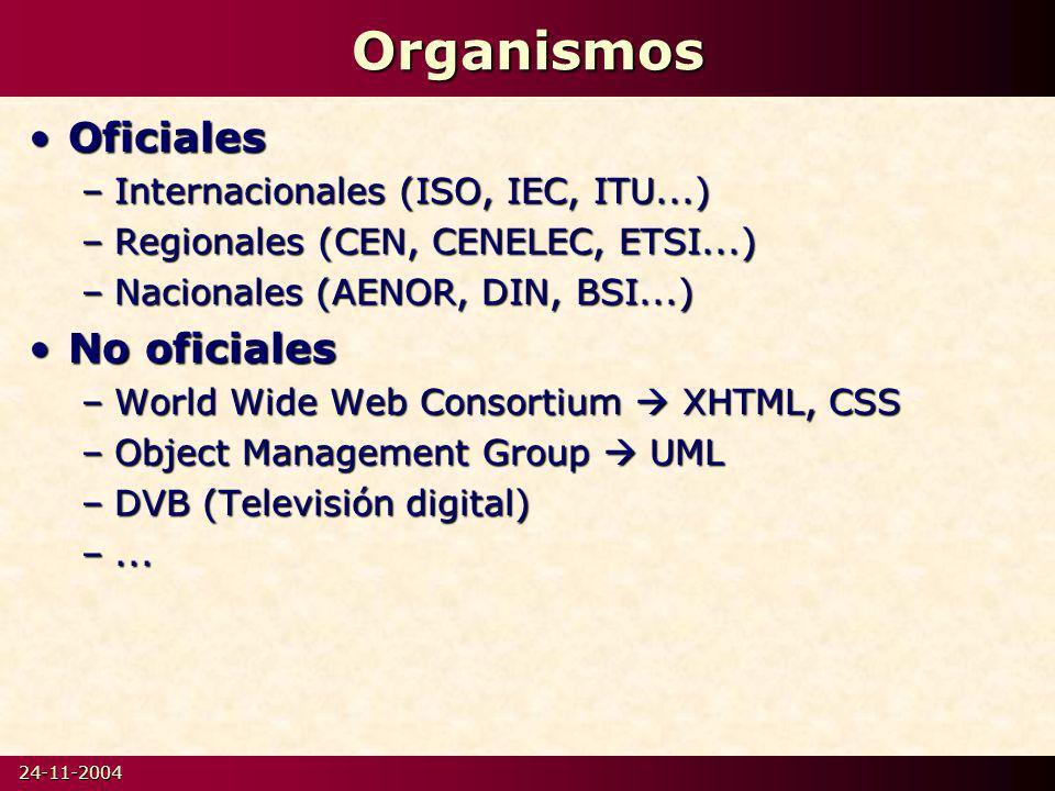 Organismos Oficiales No oficiales Internacionales (ISO, IEC, ITU...)