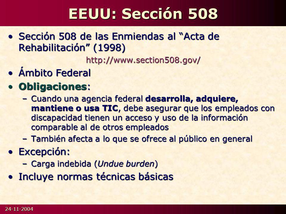 EEUU: Sección 508 Sección 508 de las Enmiendas al Acta de Rehabilitación (1998) http://www.section508.gov/