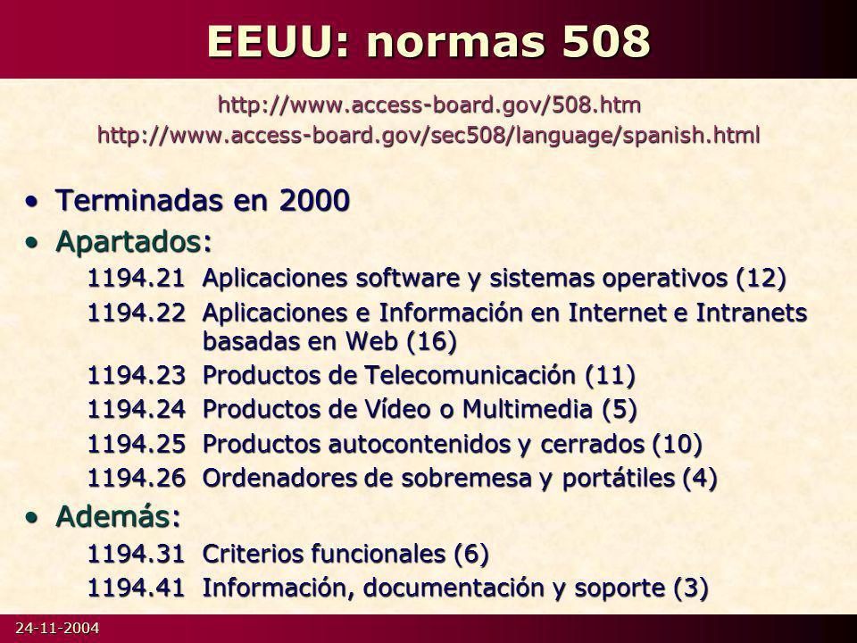 EEUU: normas 508 Terminadas en 2000 Apartados: Además: