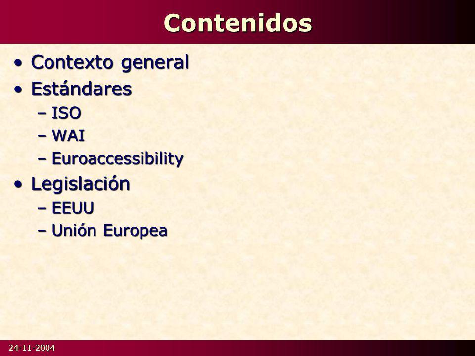 Contenidos Contexto general Estándares Legislación ISO WAI