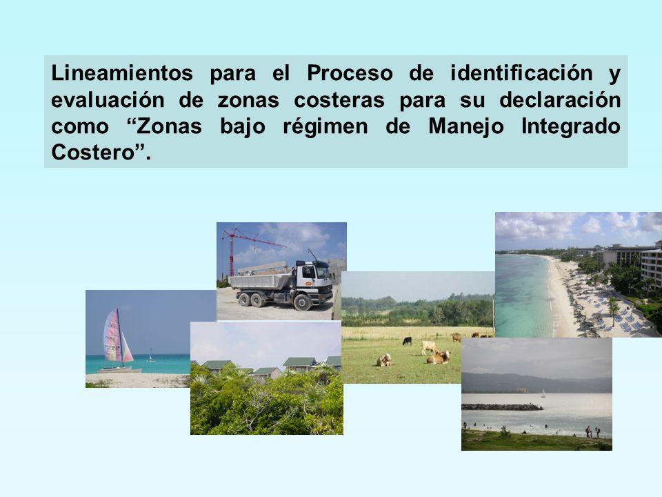 Lineamientos para el Proceso de identificación y evaluación de zonas costeras para su declaración como Zonas bajo régimen de Manejo Integrado Costero .