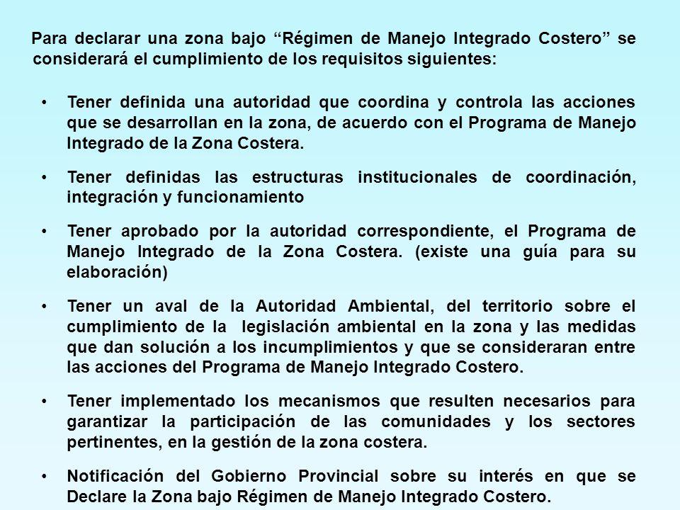 Para declarar una zona bajo Régimen de Manejo Integrado Costero se considerará el cumplimiento de los requisitos siguientes: