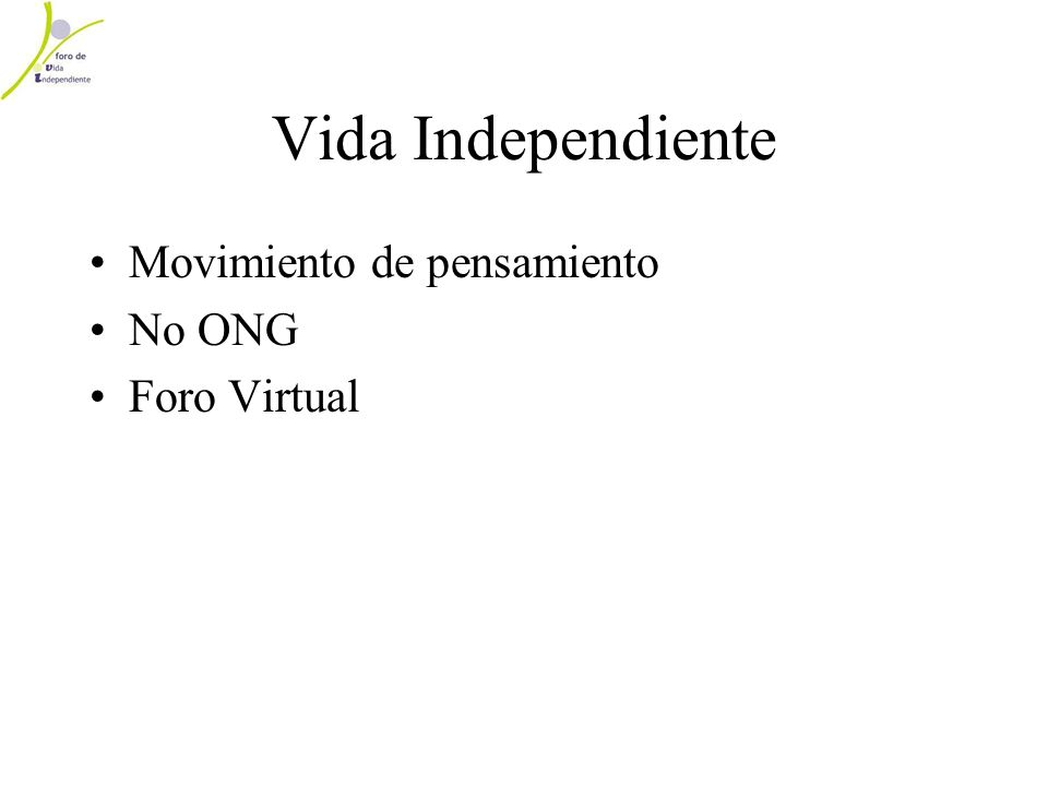 Vida Independiente Movimiento de pensamiento No ONG Foro Virtual