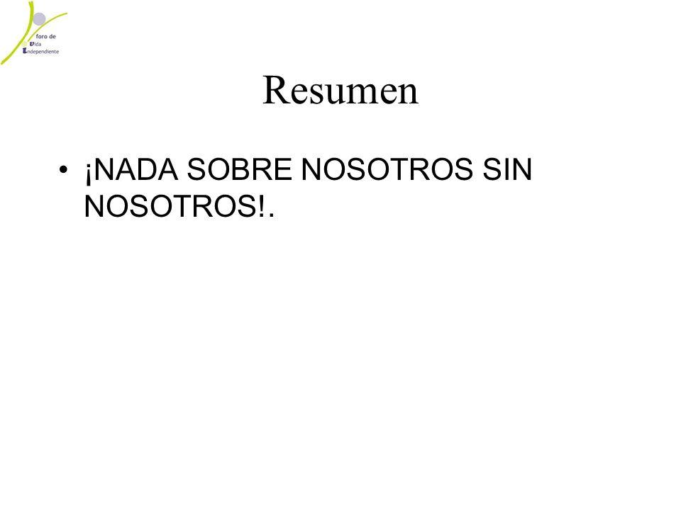 Resumen ¡NADA SOBRE NOSOTROS SIN NOSOTROS!.