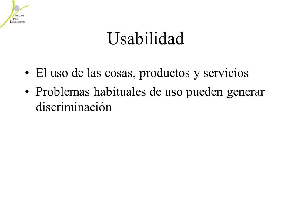 Usabilidad El uso de las cosas, productos y servicios