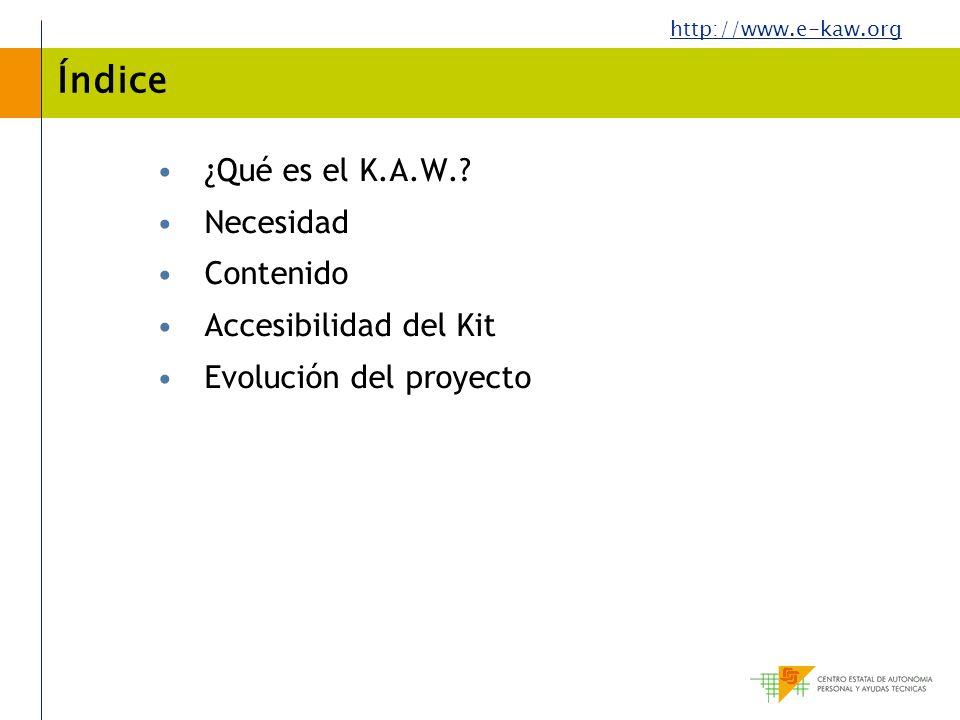 Índice ¿Qué es el K.A.W. Necesidad Contenido Accesibilidad del Kit