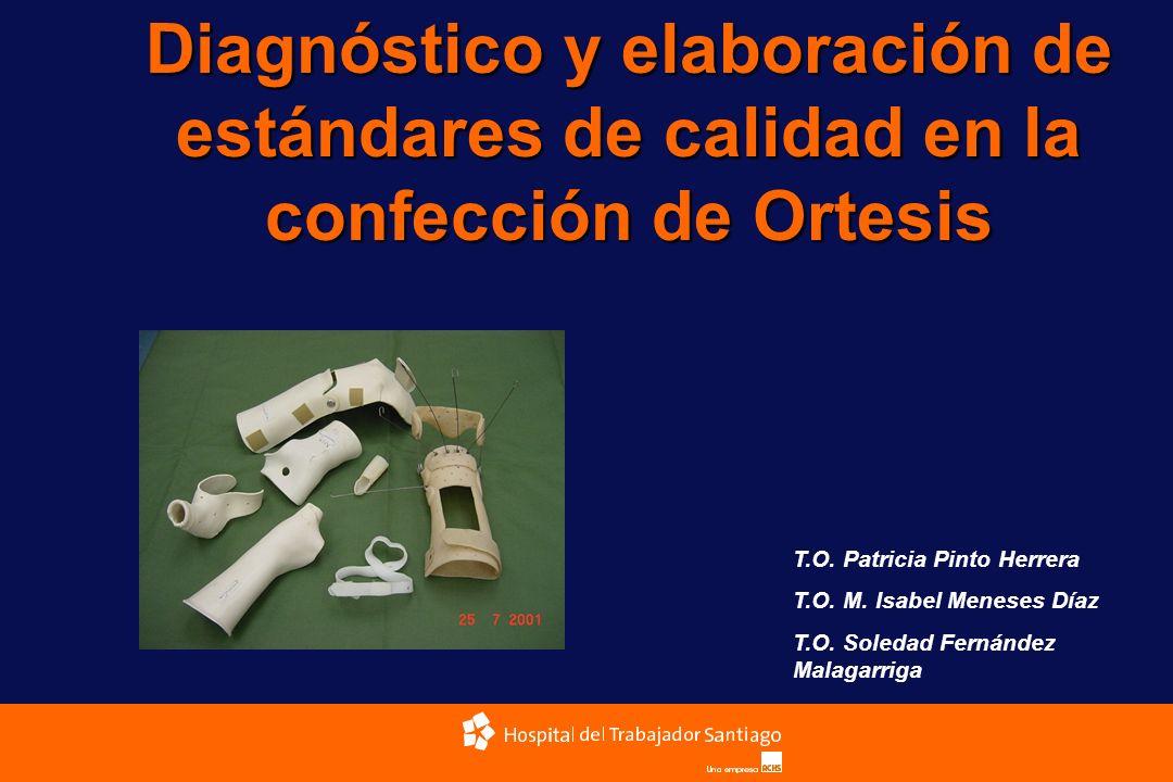Diagnóstico y elaboración de estándares de calidad en la confección de Ortesis