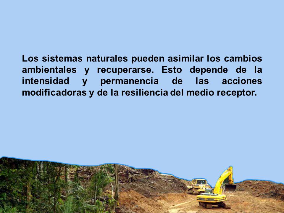 Los sistemas naturales pueden asimilar los cambios ambientales y recuperarse.