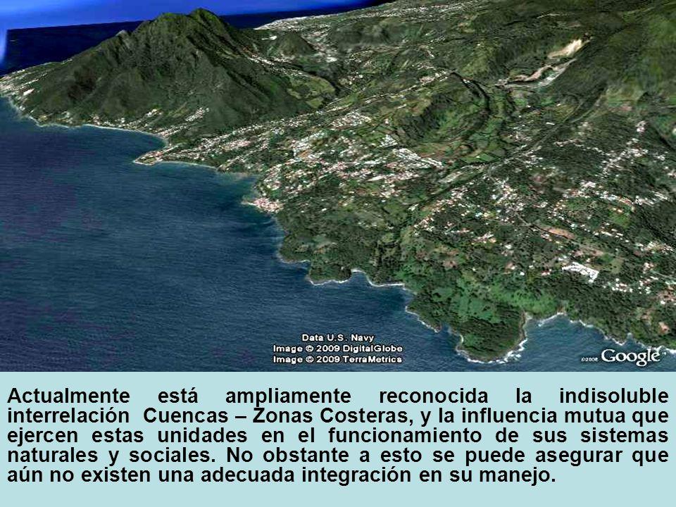 Actualmente está ampliamente reconocida la indisoluble interrelación Cuencas – Zonas Costeras, y la influencia mutua que ejercen estas unidades en el funcionamiento de sus sistemas naturales y sociales.